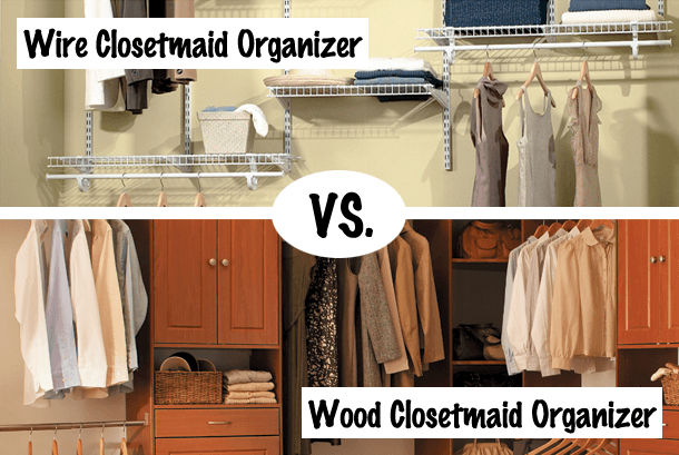 Help choosing between closetmaid closet organizers